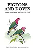 Pigeons and Doves: A Guide to the Pigeons and Doves of the World by David Gibbs(2001-01-31)