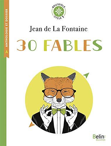 30 fables de Jean de La Fontaine: Boussole Cycle 3