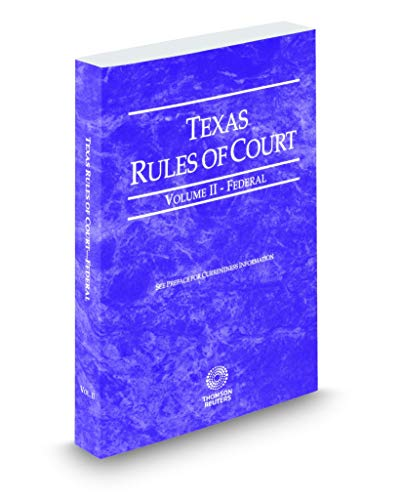Compare Textbook Prices for Texas Rules of Court - Federal, 2019 ed. Vol. II, Texas Court Rules  ISBN 9781539205920 by Thomson Reuters Editorial Staff