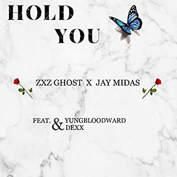 Hold You (feat. Yungbloodward & Young Dexx)