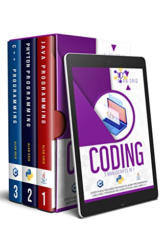 CODING: 3 MANUSCRIPTS IN 1: Everything You Need To Know to Learn PROGRAMMING Like a Pro. This Book includes PYTHON, JAVA, and C ++ (English Edition)