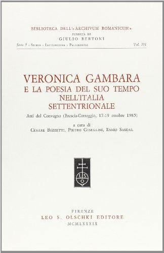Veronica Gambara e la poesia del suo tempo nell'Italia settentrionale. Atti del Convegno (Brescia-Correggio 17-19 ottobre 1985)
