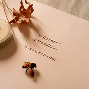 to find peace in the sadness