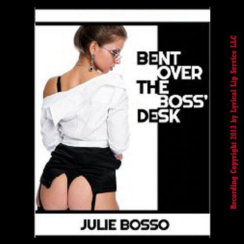Bent Over the Boss' Desk audiobook cover art