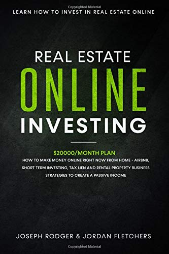 Real Estate Investing Books! - Online Real Estate Investing: how to invest in real estate online | $20000/month plan on how to make money online right now from home – Airbnb, tax lien, rental property business, passive income plans