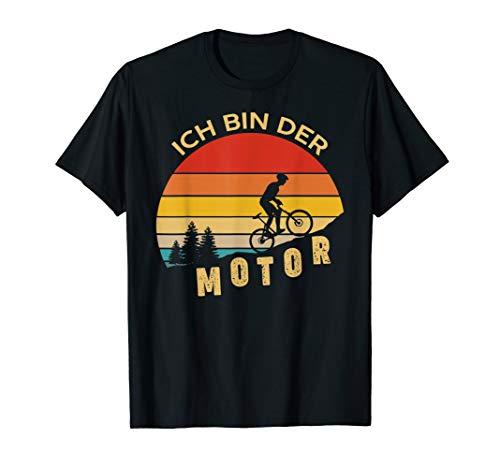 Ich bin der Motor Mountainbike Fahrrad Radsport Bike Berge T-Shirt