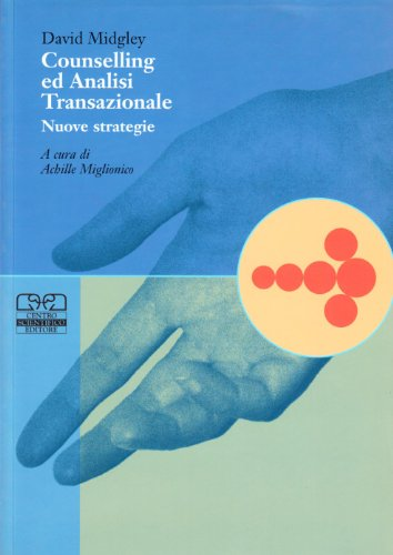 Counselling ed analisi transazionale. Nuove strategie