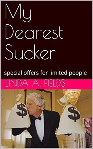 My Dearest Sucker: special offers for limited people (English Edition)