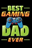 Best Gaming Dad Ever: Special Father's Day Lined Notebook from Daughter Son Wife | Gag Journal Dad Gadgets