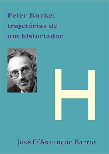 Peter Burke: trajetórias de um historiador