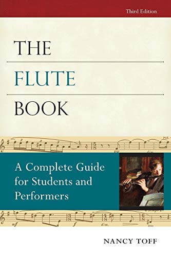 The Flute Book: A Complete Guide for Students and Performers (Oxford Musical Instrument Series)