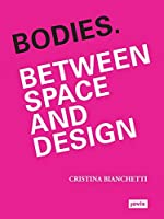 Bodies: Between Space and Design
