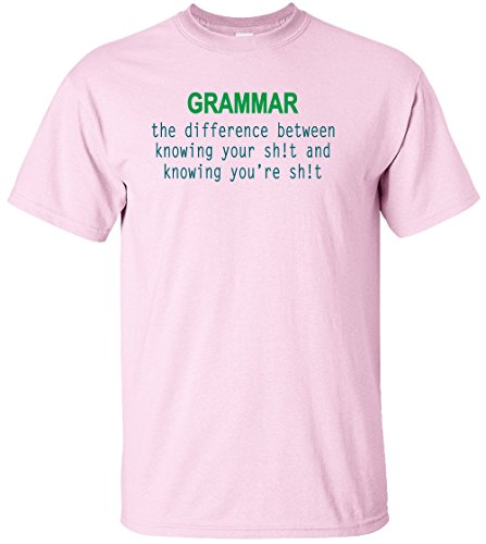 Superb Selection Grammar The Difference Between Knowing Your Adult T-Shirt (Medium, Pink)