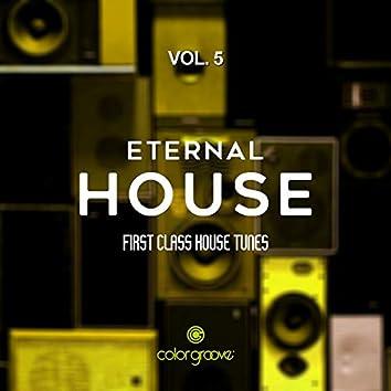 Eternal House, Vol. 5 (First Class House Tunes)