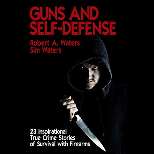 Guns and Self-Defense Audiobook By Robert A. Waters, Sim Waters cover art