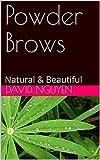 Powder Brows: Natural & Beautiful