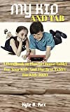 MY KID AND TAB: A Handbook on How to Choose Tablet for Your Kids and the Best Tablet for Kids 2020 (English Edition)