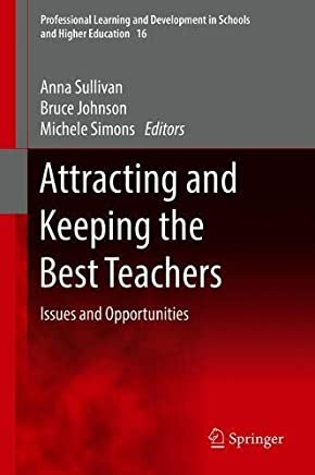 Attracting and Keeping the Best Teachers: Issues and Opportunities
