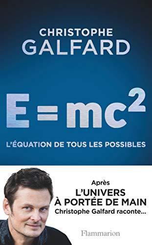 E = mc2: L'équation de tous les possibles