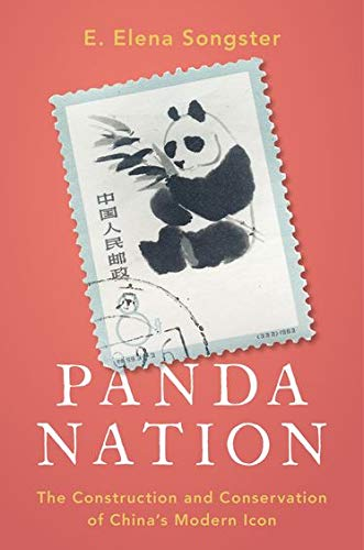 Songster, E: Panda Nation: The Construction and Conservation of China's Modern Icon