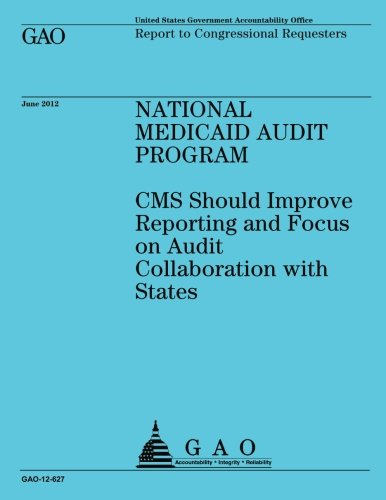 National Medicaid Audit Program: Reporting and Focus on Audit Collaboration with States