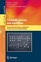 Treewidth, Kernels, and Algorithms: Essays Dedicated to Hans L. Bodlaender on the Occasion of His 60th Birthday (Lecture Notes in Computer Science (12160))