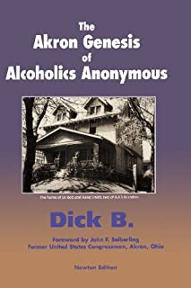 The Akron Genesis of Alcoholics Anonymous