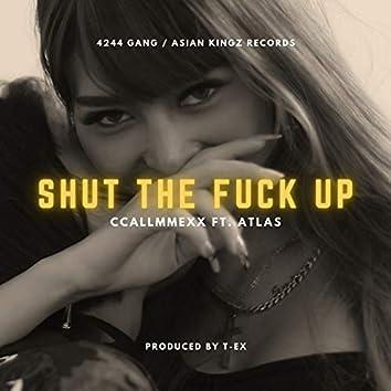 Shut the Fuck Up (feat. Atlas)
