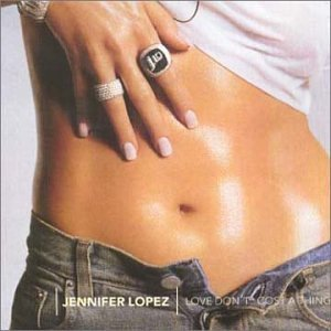 Love Don't Cost a Thing by Jennifer Lopez (2001-01-09)