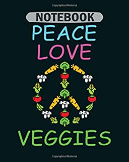 Notebook: peace love veggie vegan funny vegetarian gift - 50 sheets, 100 pages - 8 x 10 inches