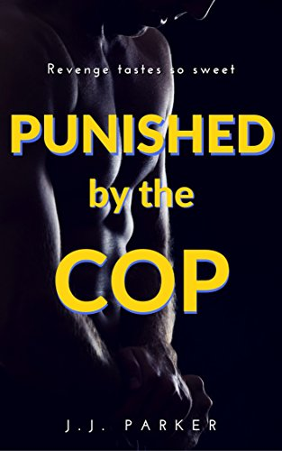 Punished by the Cop: a Short Story of Revenge Against the Bully (M/M, S/M, Humiliation, Submission, First Time Gay, Straight to Gay) (English Edition)