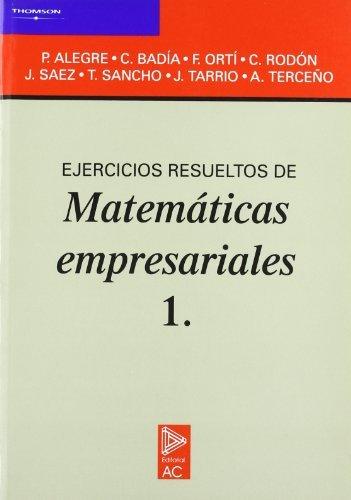 Ejercicios resueltos de matemáticas empresariales 1.