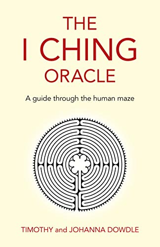 I Ching Oracle, The – A guide through the human maze