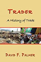 Trader: A History of Trade