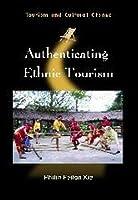 Authenticating Ethnic Tourism (Tourism Cultural Change)