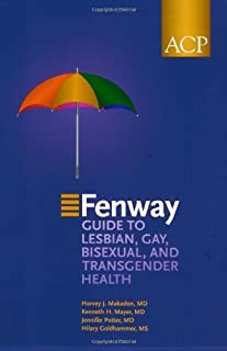 The Fenway Guide to Enhancing the Healthcare of Lesbian, Gay, Bisexual and Transgender Patients by Harvey J. Makadon (2007-11-26)