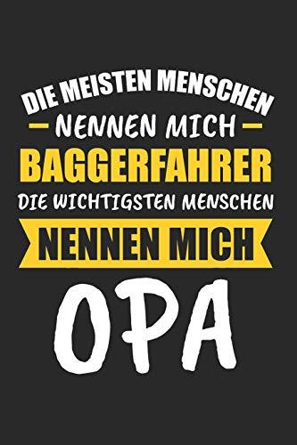 Die Meisten Menschen Nennen Mich Baggerfahrer Die Wichtigsten Menschen Nennen Mich Opa: Sachsen & Ossi DDR Notizbuch 6'x9' Kalender Geschenk für Ostalgie & Sächsisch