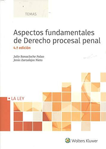 Aspectos fundamentales de Derecho procesal penal (4º ed. - 2018) (TEMAS)