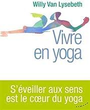 Livres Vivre en yoga PDF