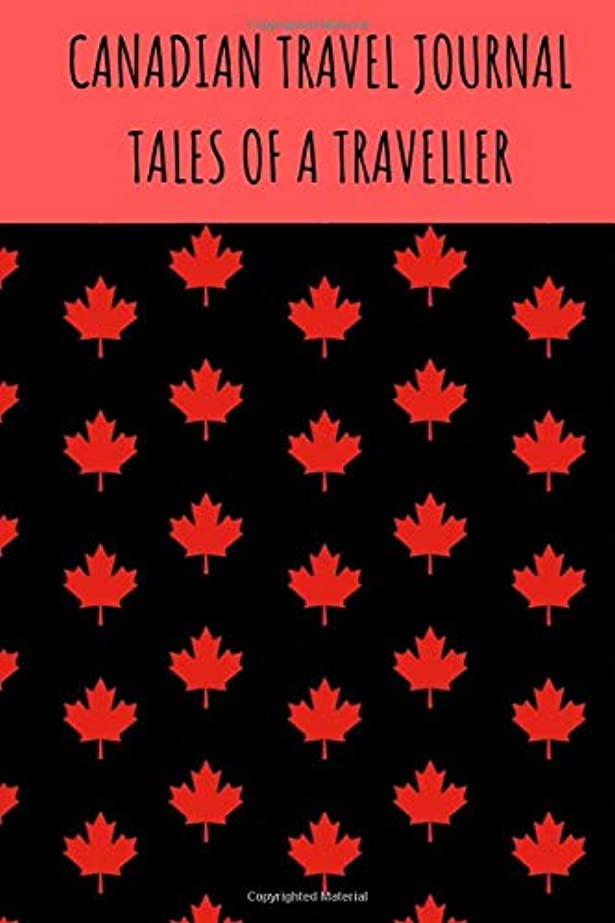 完全に乾く父方の貨物Canadian Travel Journal Tales Of A Traveller.: Organised Travellers Journal With Prompts and Pages For Drawing Make Fantastic Memories