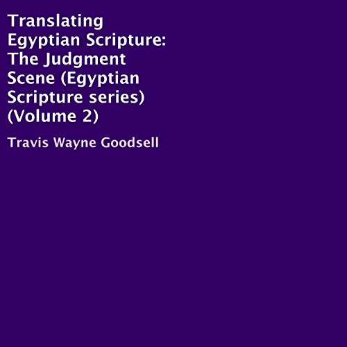 Translating Egyptian Scripture: The Judgment Scene audiobook cover art