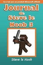 Journal de Steve le Noob 3: Ce n'est pas un produit Minecraft officiel (Minecraft Journal de Steve le Noob Collection) (Volume 3) (French Edition)