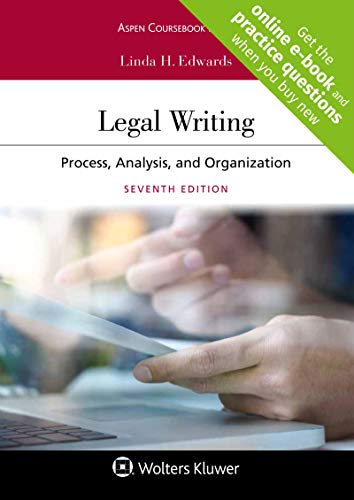 Compare Textbook Prices for Legal Writing: Process, Analysis, and Organization Aspen Coursebook 7 Edition ISBN 9781454895916 by Linda H. Edwards