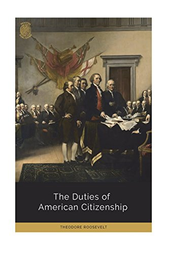 The Duties of American Citizenship