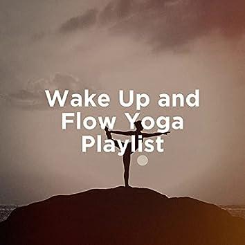 Wake Up and Flow Yoga Playlist
