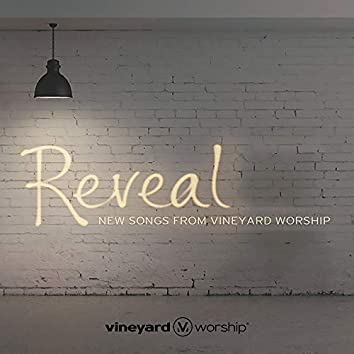 Reveal [New Songs From Vineyard Worship]