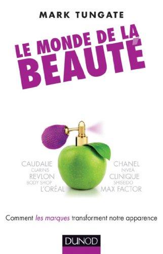 Le monde de la beauté : Comment le marketing et l'industrie changent notre look (DD.CULT.ECO.SOC) PDF Books