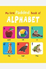 My First Padded Book of Alphabet: Early Learning Padded Board Books for Children (My First Padded Books) Kindle Edition