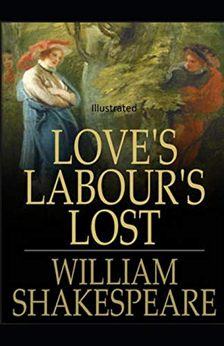 Love's Labours Lost Illustrated