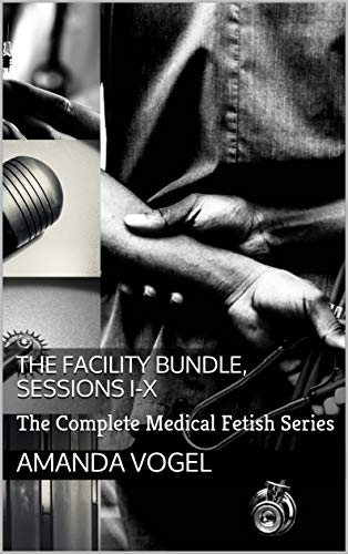 The Facility Bundle, Sessions I-X: The Complete...